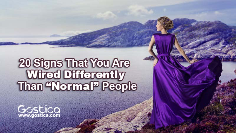 """20-Signs-That-You-Are-Wired-Differently-Than-""""Normal""""-People.jpg"""