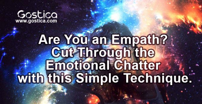 Are You an Empath? Cut Through the Emotional Chatter with this Simple Technique. 1