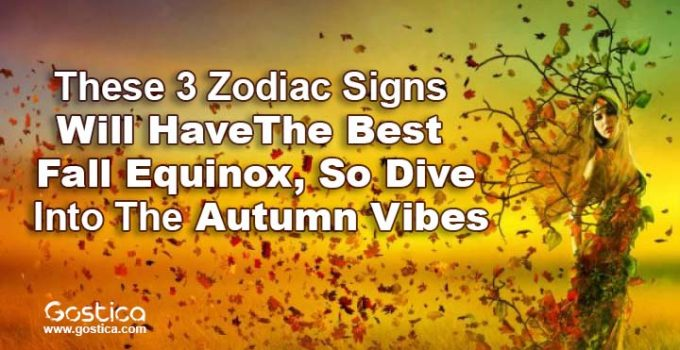 These 3 Zodiac Signs Will Have The Best Fall Equinox, So Dive Into The Autumn Vibes 9