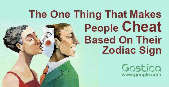 The One Thing That Makes People Cheat, Based On Their Zodiac Sign 9