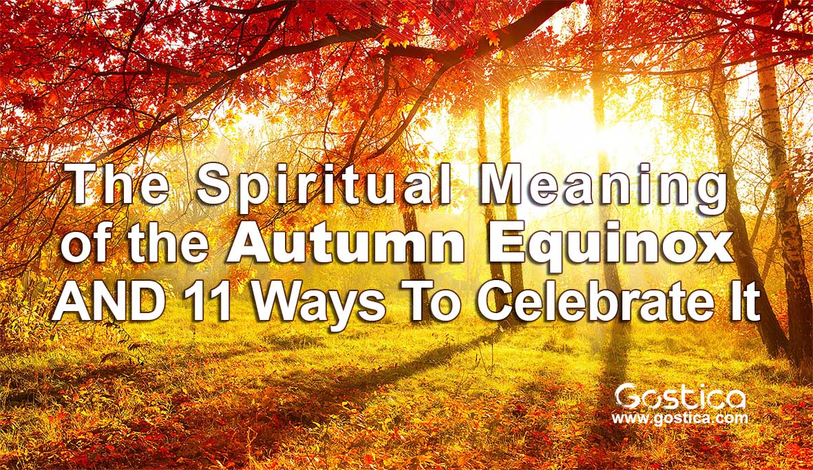 The-Spiritual-Meaning-of-the-Autumn-Equinox-AND-11-Ways-To-Celebrate-It.jpg