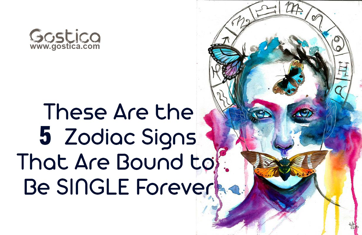These-Are-the-5-Zodiac-Signs-That-Are-Bound-to-Be-SINGLE-Forever.jpg
