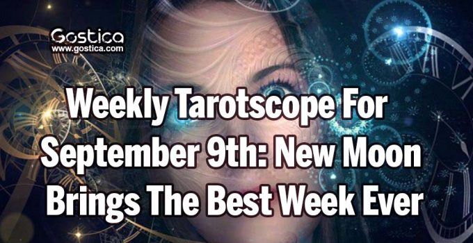 Weekly-Tarotscope-For-September-9th-New-Moon-Brings-The-Best-Week-Ever.jpg