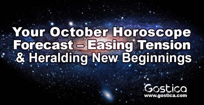 Your October Horoscope Forecast – Easing Tension & Heralding New Beginnings 7