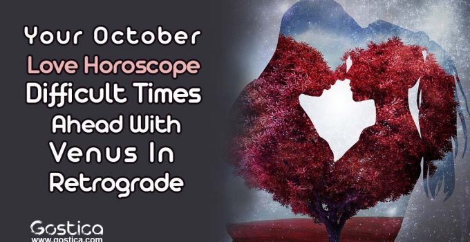 Your-October-Love-Horoscope-–-Difficult-Times-Ahead-With-Venus-In-Retrograde.jpg
