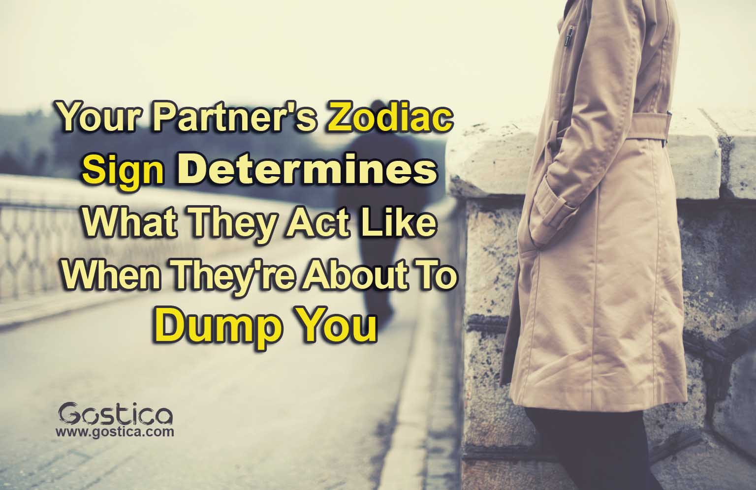 Your-Partners-Zodiac-Sign-Determines-What-They-Act-Like-When-Theyre-About-To-Dump-You.jpg