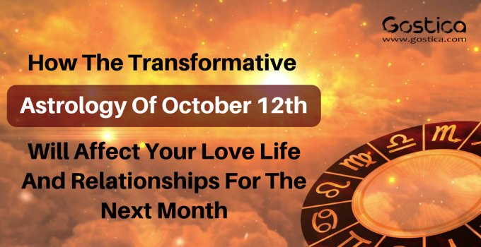 How The Transformative Astrology Of October 12th Will Affect Your Love Life And Relationships For The Next Month 6
