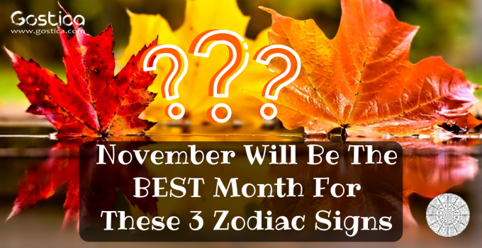 November Will Be The BEST Month For These 3 Zodiac Signs