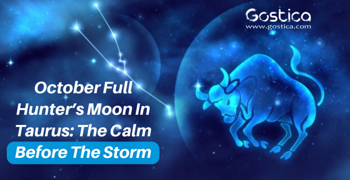 October Full Hunter's Moon In Taurus: The Calm Before The Storm 1