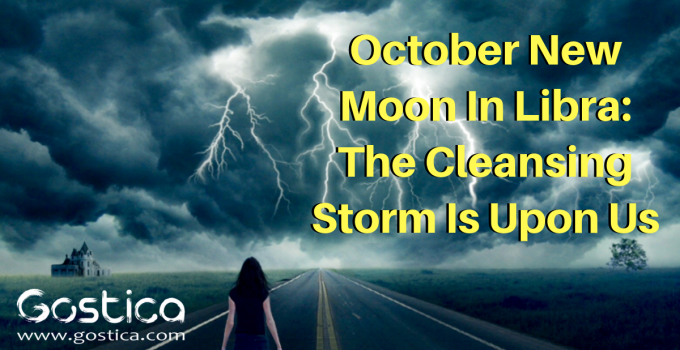 October New Moon In Libra: The Cleansing Storm Is Upon Us 14