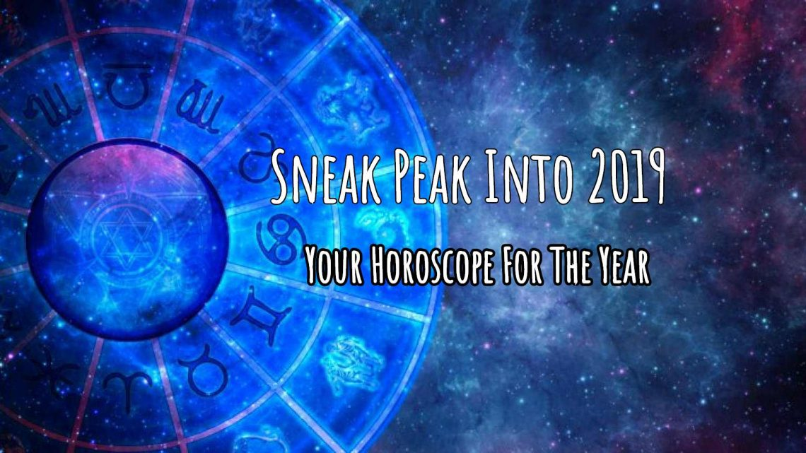 Sneak Peak Into 2019 – Your Horoscope For The Year • GOSTICA