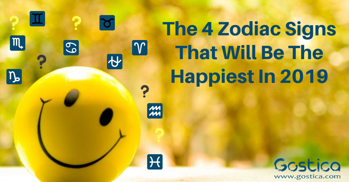 The 4 Zodiac Signs That Will Be The Happiest In 2019 1