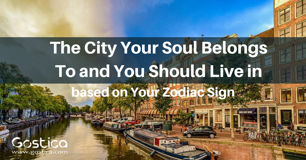 The City Your Soul Belongs To and You Should Live in based on Your Zodiac Sign