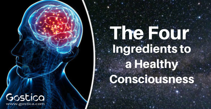 The Four Ingredients to a Healthy Consciousness 1