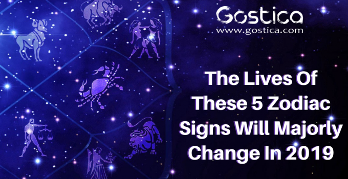 The Lives Of These 5 Zodiac Signs Will Majorly Change In 2019 2