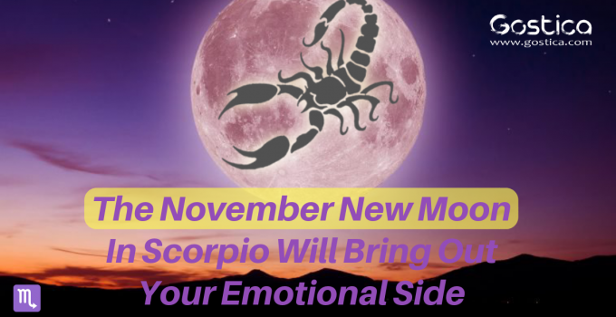 The November New Moon In Scorpio Will Bring Out Your Emotional Side