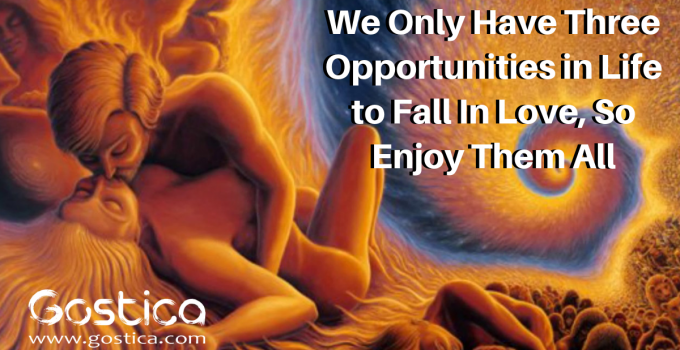 We Only Have Three Opportunities in Life to Fall In Love, So Enjoy Them All 4