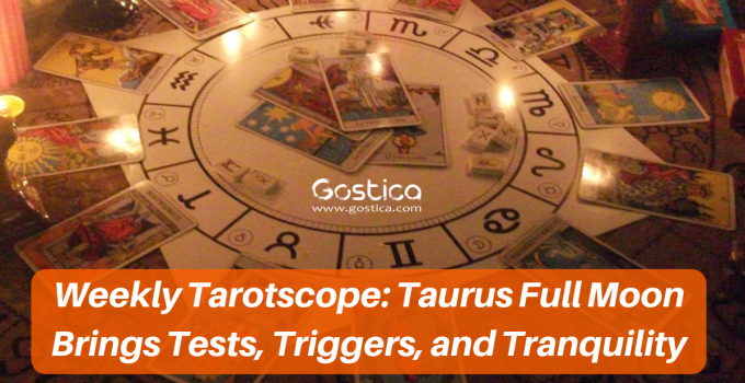 Weekly Tarotscope Taurus Full Moon Brings Tests Triggers and Tranquility