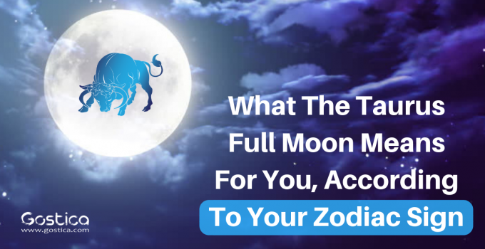 What The Taurus Full Moon Means For You According To Your Zodiac Sign