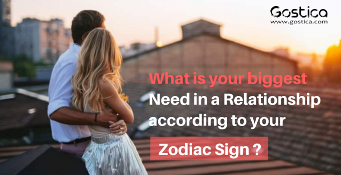 What is your biggest Need in a Relationship according to your Zodiac Sign ? 29