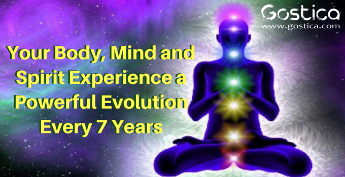 Your Body, Mind and Spirit Experience a Powerful Evolution Every 7 Years 3