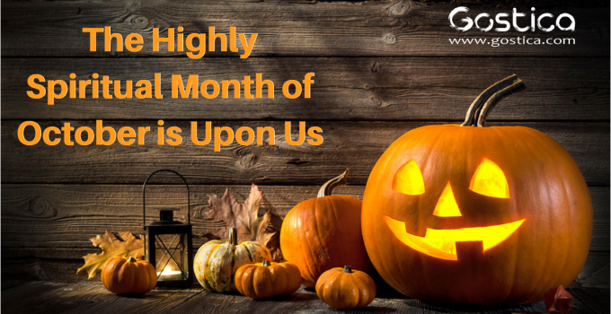 The Highly Spiritual Month of October is Upon Us 10