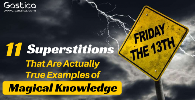 11 Superstitions That Are Actually True Examples of Magical Knowledge