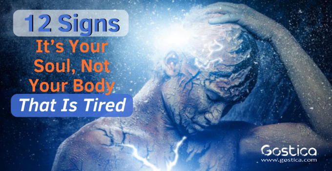 12 Signs It's Your Soul, Not Your Body That Is Tired