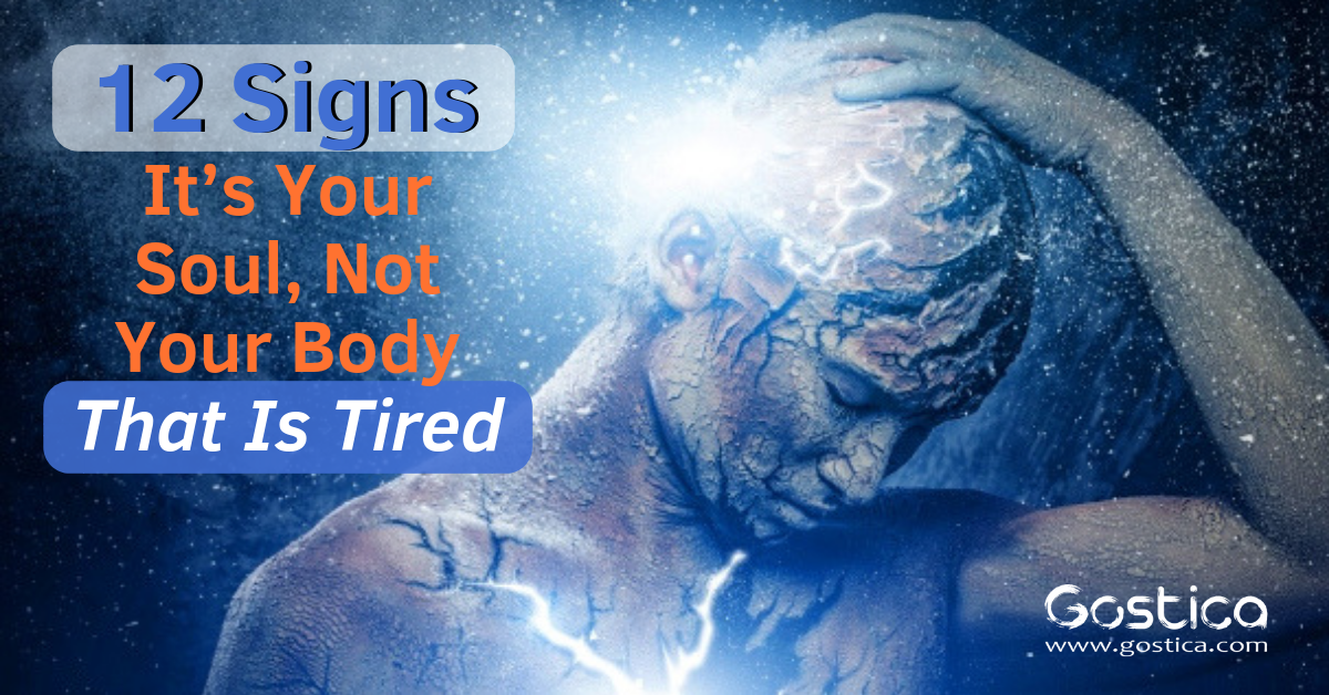 12 Signs It's Your Soul, Not Your Body That Is Tired 1