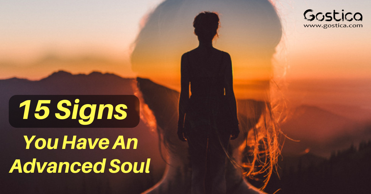 15 Signs You Have An Advanced Soul 1