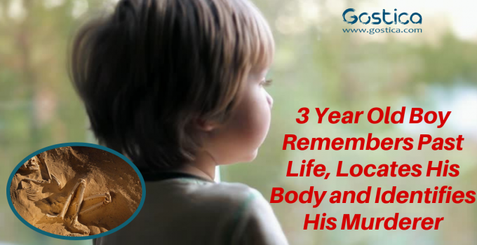 3 Year Old Boy Remembers Past Life, Locates His Body and Identifies His Murderer