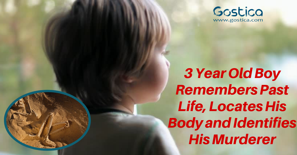 3 Year Old Boy Remembers Past Life, Locates His Body and Identifies His Murderer 1