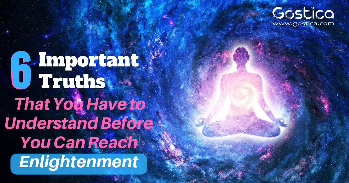 6 Important Truths That You Have to Understand Before You Can Reach Enlightenment 1