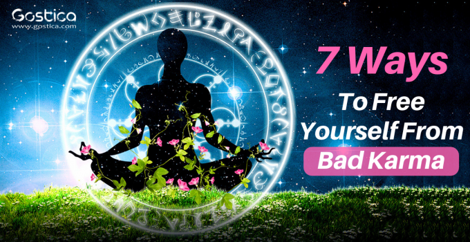 7 Ways To Free Yourself From Bad Karma