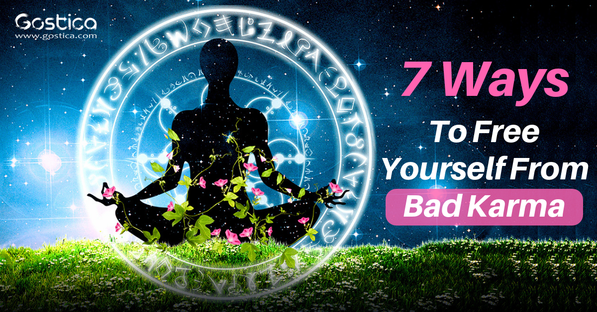 7 Ways To Free Yourself From Bad Karma 1