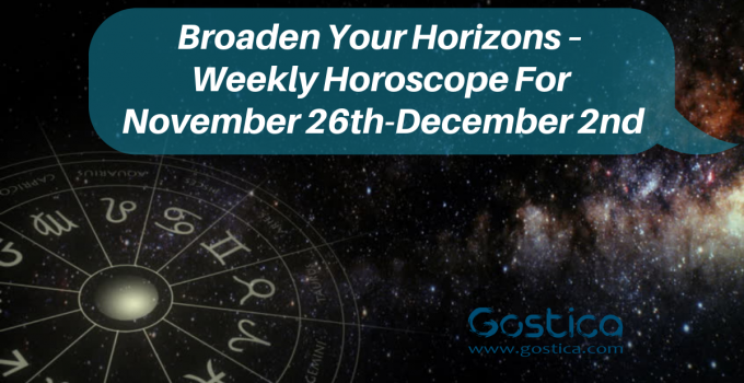 Broaden Your Horizons – Weekly Horoscope For November 26th-December 2nd