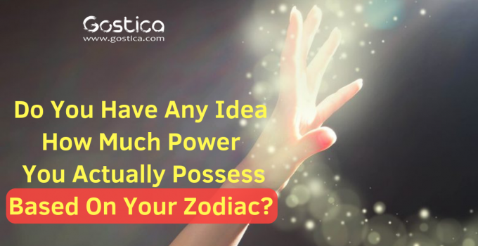 Do You Have Any Idea How Much Power You Actually Possess Based On Your Zodiac?