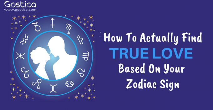 How To Actually Find True Love Based On Your Zodiac Sign