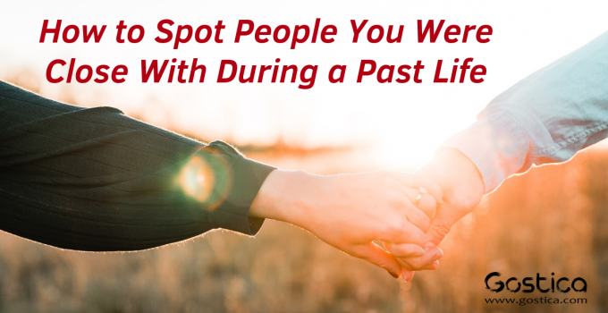 How to Spot People You Were Close With During a Past Life