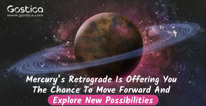 Mercury's Retrograde Is Offering You The Chance To Move Forward And Explore New Possibilities