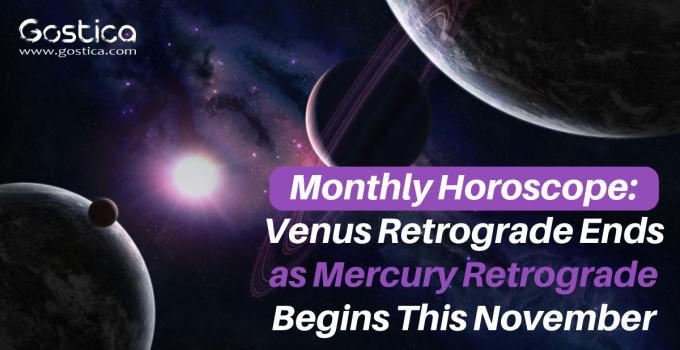 Monthly Horoscope: Venus Retrograde Ends as Mercury Retrograde Begins This November 7