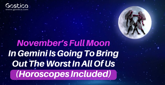 November's Full Moon In Gemini Is Going To Bring Out The Worst In All Of Us (Horoscopes Included)