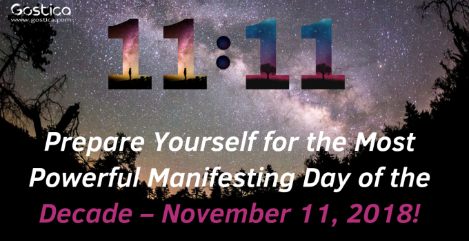 Prepare Yourself for the Most Powerful Manifesting Day of the Decade – November 11, 2018!
