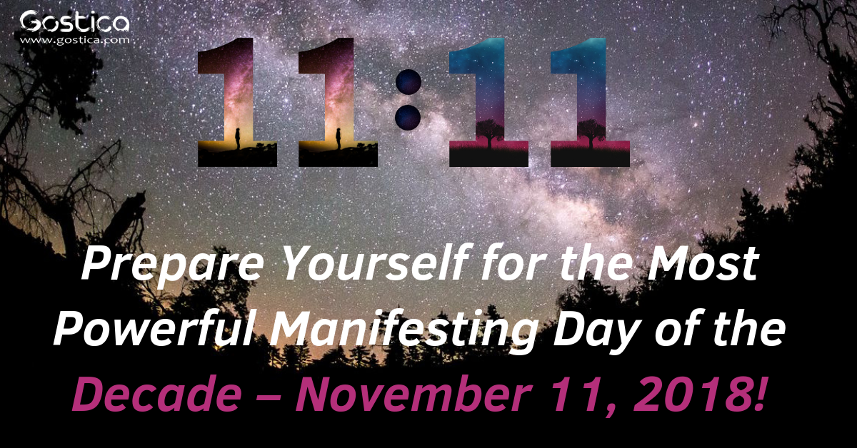 Prepare Yourself for the Most Powerful Manifesting Day of the Decade – November 11, 2018! 1