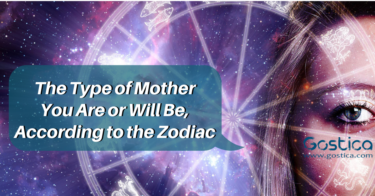 The Type of Mother You Are or Will Be, According to the Zodiac 1