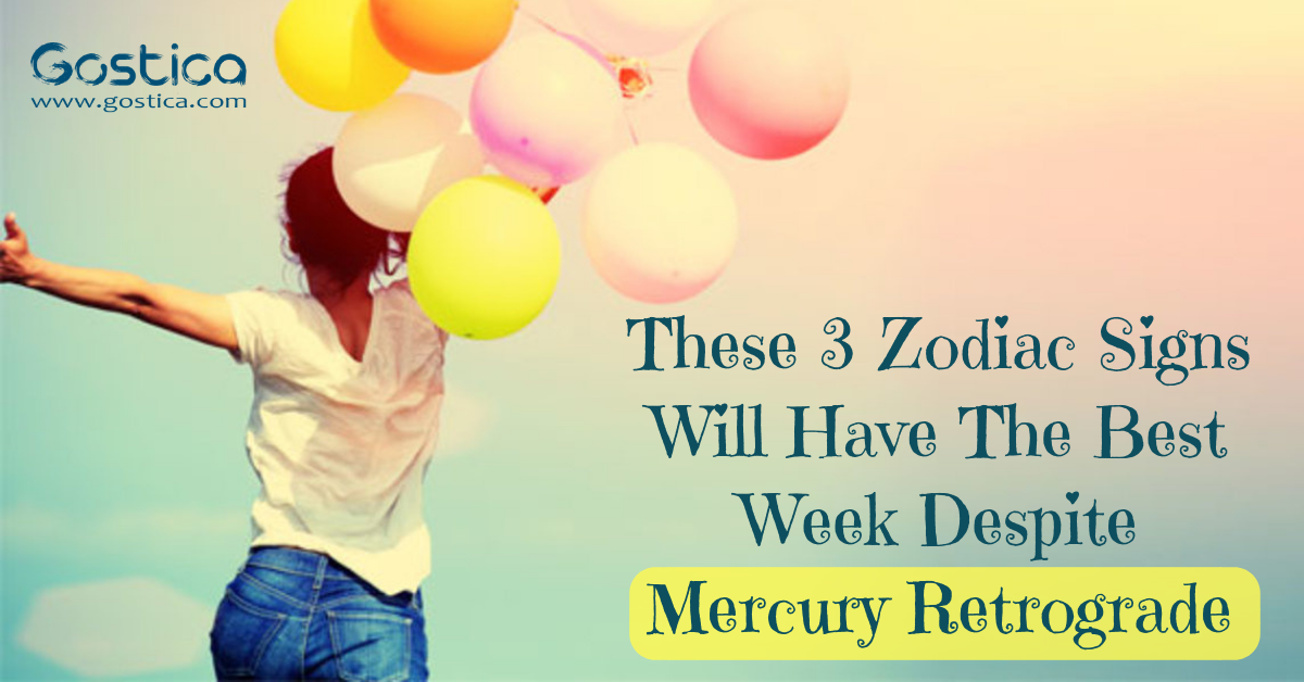 These 3 Zodiac Signs Will Have The Best Week Despite Mercury Retrograde 1