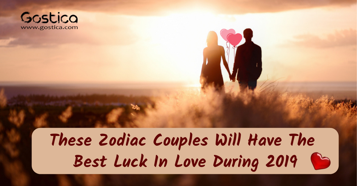 These Zodiac Couples Will Have The Best Luck In Love During 2019 1