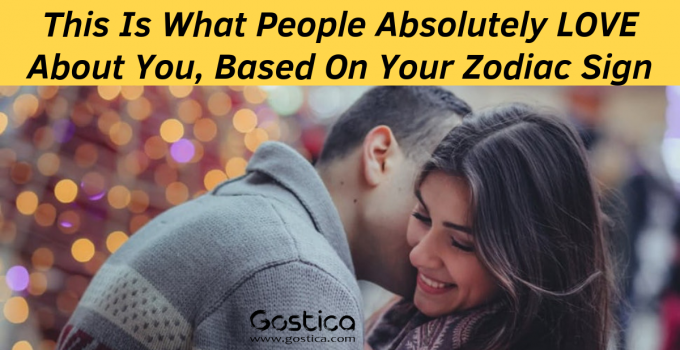 This Is What People Absolutely LOVE About You, Based On Your Zodiac Sign