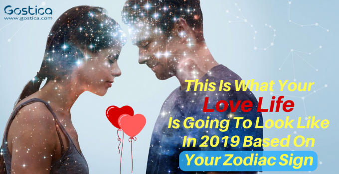 This Is What Your Love Life Is Going To Look Like In 2019 Based On Your Zodiac Sign
