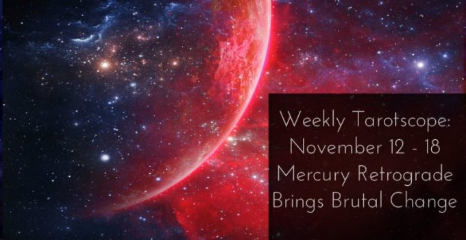 Weekly Tarotscope The Most Brutal Retrograde Of The Year Brings Trouble